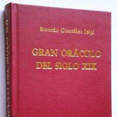Libros antiguos: GRAN ORÁCULO DEL SIGLO XIX POR RICARDO GONZÁLEZ JELPI DE IMPRENTA DOMÉNECH EN VALENCIA 1887. Lote 42222713