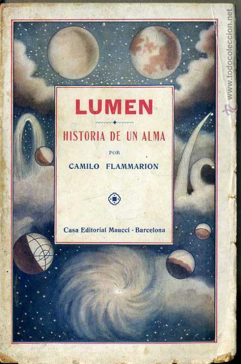 FLAMMARION : LUMEN, HISTORIA DE UN ALMA (MAUCCI, C. 1920) (Libros Antiguos, Raros y Curiosos - Parapsicología y Esoterismo)