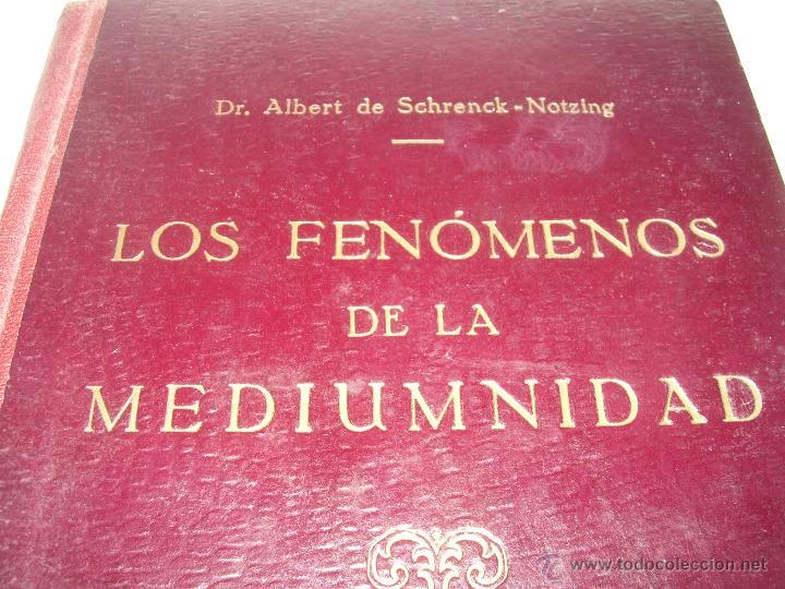LOS FENOMENOS DE LA MEDIUMNIDAD.....AÑO..1.928 (CON INFINIDAD DE FOTOGRAFIAS). (Libros Antiguos, Raros y Curiosos - Parapsicología y Esoterismo)