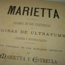 Libros antiguos: PAGINAS DE ULTRATUMBA...MARIETTA Y ESTRELLA...AÑO..1.899. Lote 44833446