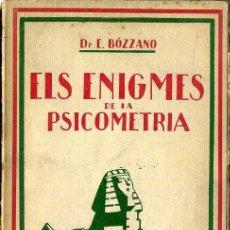 Libros antiguos: BOZZANO : ELS ENIGMES DE LA PSICOMETRIA (LUX, C. 1930). Lote 47471626