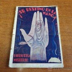 Libros antiguos: ¡SU DESTINO EN LA MANO! BIBLIOTECA MISTERIO VOL. 1. IMPRENTA LAYETANA. BARCELONA. QUIROMANCIA.. Lote 48333077
