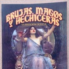 Libros antiguos: BRUJAS, MAGOS Y HECHICERAS. LA RELIGIÓN OCULTA.. Lote 48348416
