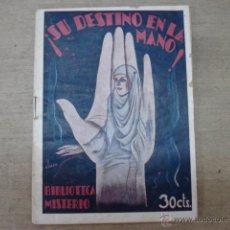 Libros antiguos: ¡SU DESTINO EN LA MANO! BIBLIOTECA MISTERIO VOLUMEN 1, POR G.L.H.. Lote 48432312