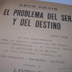 Libros antiguos: EL PROBLEMA DEL SER Y DEL DESTINO....LEON DENIS.. Lote 48517210