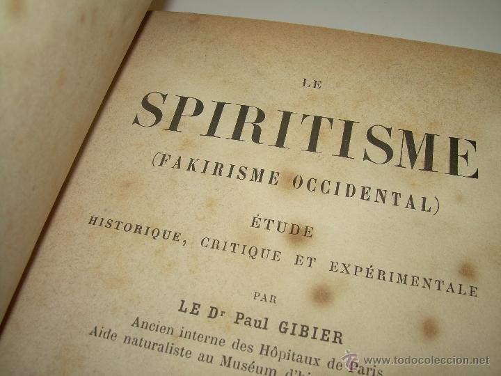 LIBRO TAPAS DE PIEL.......LE SPIRITISME ..( FAKIRISME OCCIDENTAL)...AÑO 1.887...CON GRABADOS Y FOTOS (Libros Antiguos, Raros y Curiosos - Parapsicología y Esoterismo)
