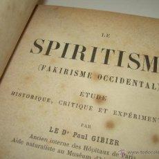 Libros antiguos: LIBRO TAPAS DE PIEL.......LE SPIRITISME ..( FAKIRISME OCCIDENTAL)...AÑO 1.887...CON GRABADOS Y FOTOS. Lote 48560301