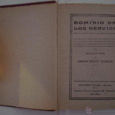 Libros antiguos: SWETT MARDEN. DOMINIO DE LOS NERVIOS. ED. ROCH 1910. PSICOFÍSICA. Lote 48951509