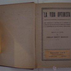 Libros antiguos: SWETT MARDEN. LA VIDA OPTIMISTA. ED. ROCH 1910. . Lote 48951536