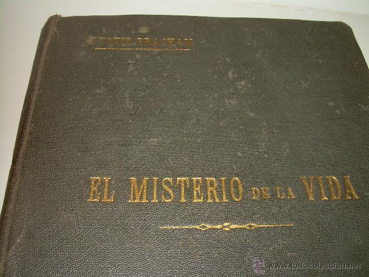Libros antiguos: EL MISTERIO DE LA VIDA.......AÑO..1.904....CON FOTOGRAFIAS Y GRABADOS. - Foto 3 - 49733062