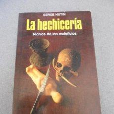 Libros antiguos: LA HECHICERIA, TECNICA DE LOS MALEFICIOS. Lote 95926028