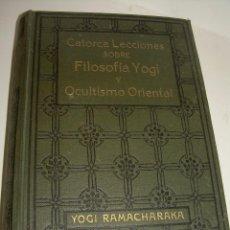 Libros antiguos: CATORCE LECCIONES SOBRE FILOSOFIA YOGI Y OCULTISMO ORIENTAL.. Lote 49734238