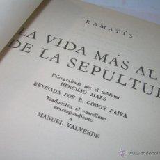 Libros antiguos: LIBRO..LA VIDA MAS ALLA DE LA SEPULTURA.....RAMATIS. Lote 49769487