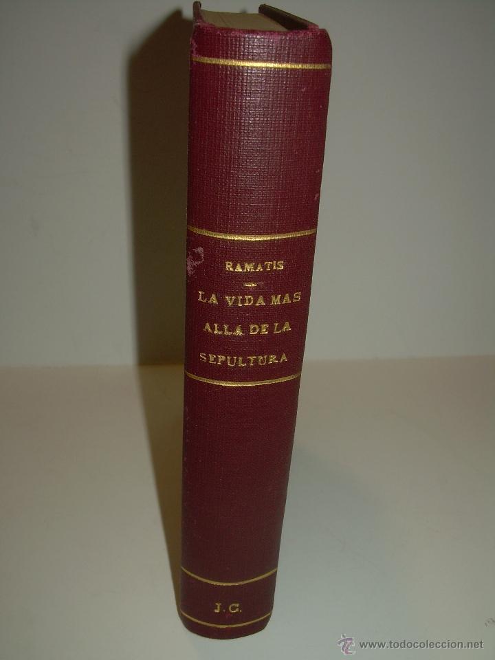 Libros antiguos: LIBRO..LA VIDA MAS ALLA DE LA SEPULTURA.....RAMATIS - Foto 3 - 49769487