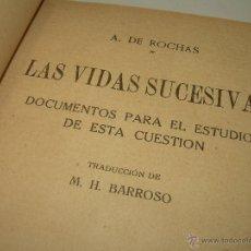 Libros antiguos: A DE ROCHAS- LIBRO MAGNETISMO ...LAS VIDAS SUCESIVAS.. Lote 49769923