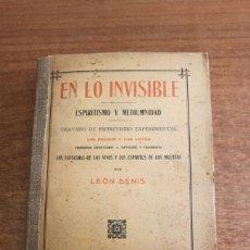 Libros antiguos: EN LO INVISIBLE. ESPIRITISMO Y MEDIUMNIDAD. TRATADO DE ESPIRITISMO EXPERIMENTAL... DENIS, LEÓN. . Lote 49770274