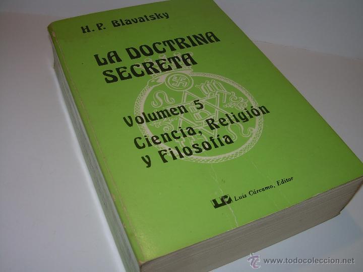 LIBRO...DOCTRINA SECRETA..CIENCIA, RELIGION Y FILOSOFIA. (Libros Antiguos, Raros y Curiosos - Parapsicología y Esoterismo)