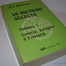 Libros antiguos: LIBRO...DOCTRINA SECRETA..CIENCIA, RELIGION Y FILOSOFIA.. Lote 49774892