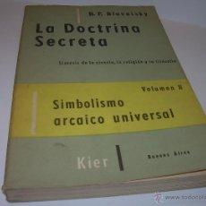 Libros antiguos: LIBRO...LA DOCTRINA SECRETA......SIMBOLISMO ARCAICO UNIVERSAL.. Lote 49775191