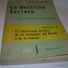 Libros antiguos: LIBRO...DOCTRINA SECRETA....EL SIMBOLISMO ARCAICO DE LAS RELIGIONES DEL MUNDO Y DE LA CIENCIA. Lote 49775281