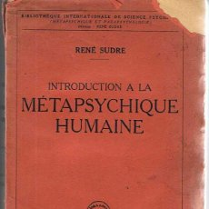 Libros antiguos: INTRODUCTION A LA METAPSYCHIQUE HUMAINE - RENE SUDRE. Lote 50067659