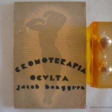 Libros antiguos: JACOB BONGGREN. CROMOTERAPIA OCULTA.1934. 1A EDICIÓN. TEOSOFIA. ORIENTALISMO. Lote 50368657