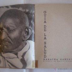 Libros antiguos: MAHATMA GANDHI. GUIA DE LA SALUD. 1930.PREFACIO DE EMILIO RIBAS. RARO. Lote 50476709