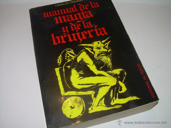 MANUAL DE LA MAGIA Y DE LA BRUJERIA.....CON GRABADOS. (Libros Antiguos, Raros y Curiosos - Parapsicología y Esoterismo)