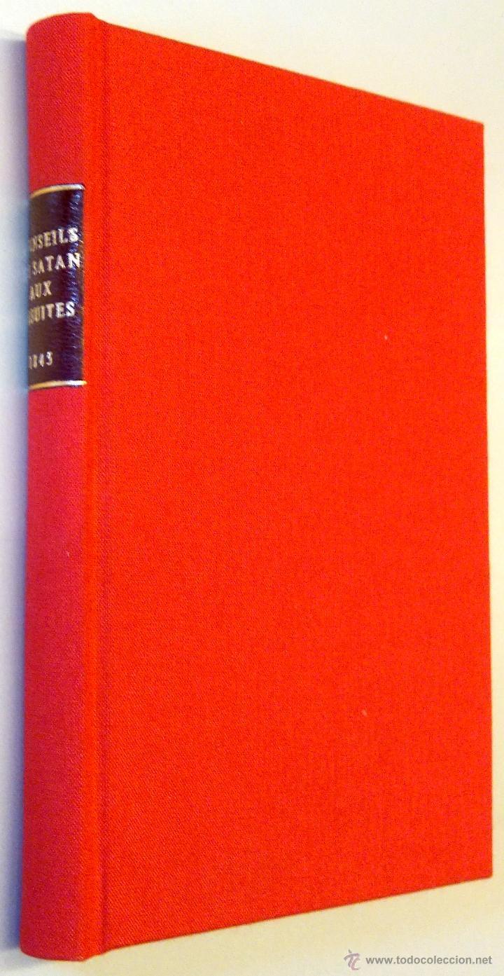 Libros antiguos: LIBRO-CONSEJOS DE SATAN A LOS JESUITAS ACOSADOS-AÑO1845,UNICO EN ESPAÑA.ESOTERISMO,ESPIRITISMO,MAGIA - Foto 6 - 49469868