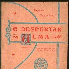 Libros antiguos: O DESPERTAR DA ALMA, ROSABIS CAMAYSAR, SAO PAULO 1934 EN PORTUGUÉS, RARO Y BUSCADO 227 PAGINAS. Lote 277824438