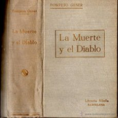Libros antiguos: POMPEYO GENER : LA MUERTE Y EL DIABLO (ATLANTE, C. 1920) DOS TOMOS EN UN VOLUMEN. Lote 52885093