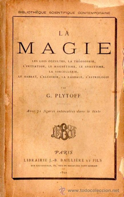 PLYTOFF : LA MAGIE (BAILLIERE, PARIS, 1892) MAGIA Y OCULTISMO (Libros Antiguos, Raros y Curiosos - Parapsicología y Esoterismo)