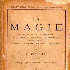 Libros antiguos: PLYTOFF : LA MAGIE (BAILLIERE, PARIS, 1892) MAGIA Y OCULTISMO. Lote 52994196
