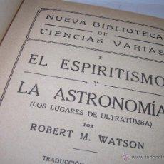 Libros antiguos: EL ESPIRITISMO Y LA ASTRONOMIA LOS LUGARES DE ULTRATUMBA.....AÑO..1.922. Lote 114035642