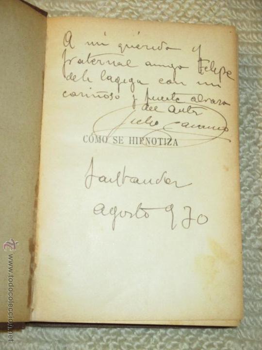 Libros antiguos: Como se hipnotiza. Manual práctico de psicoterapia hipnoticosugestiva, Julio Camino 1928 dedicatoria - Foto 4 - 53287577