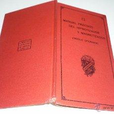 Libros antiguos: MANUAL PRACTICO DEL HIPNOTIZADOR. MAGIA-ILUSIONISMO. V. ACHA. BARCELONA. AÑOS 1930S. Lote 53298980