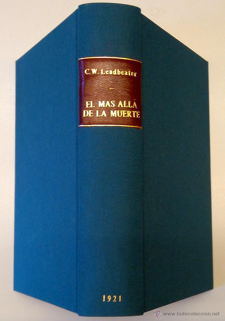 LIBRO- EL MAS ALLA DE LA MUERTE - AÑO 1921,TEMATICA ESPIRITISMO,ESOTERISMO,CIENCIAS OCULTAS,RARO (Libros Antiguos, Raros y Curiosos - Parapsicología y Esoterismo)