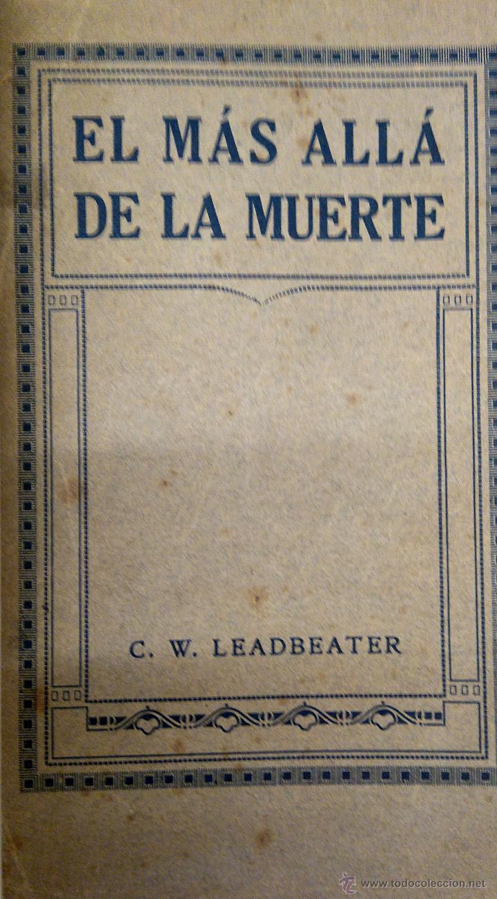 Libros antiguos: LIBRO- EL MAS ALLA DE LA MUERTE - AÑO 1921,TEMATICA ESPIRITISMO,ESOTERISMO,CIENCIAS OCULTAS,RARO - Foto 3 - 54031622