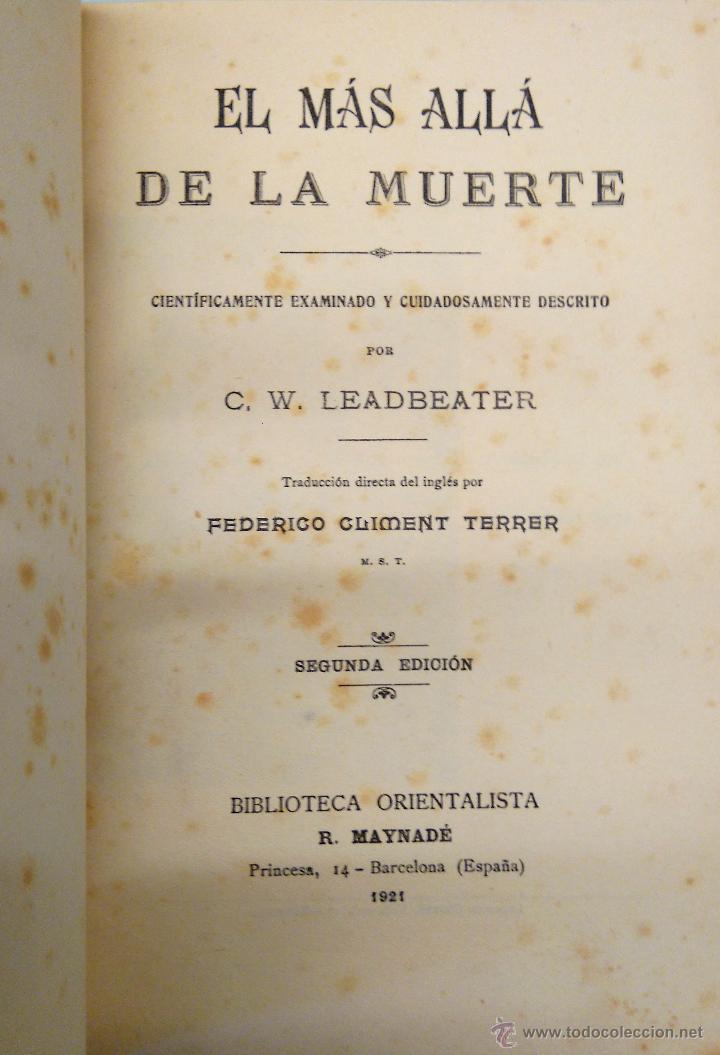 Libros antiguos: LIBRO- EL MAS ALLA DE LA MUERTE - AÑO 1921,TEMATICA ESPIRITISMO,ESOTERISMO,CIENCIAS OCULTAS,RARO - Foto 4 - 54031622