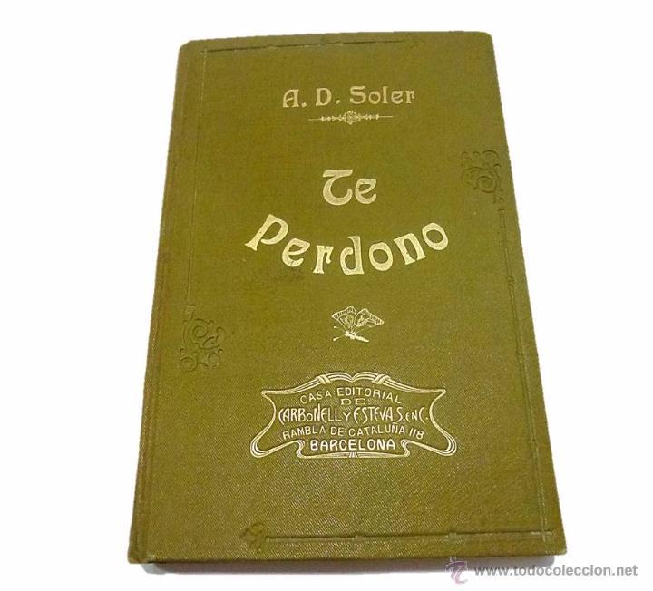 Libros antiguos: A.D.SOLER, TE PERDONO- MEMORIAS DE UN ESPIRITU 5 TOMOS - 1.904 - Foto 2 - 54305081