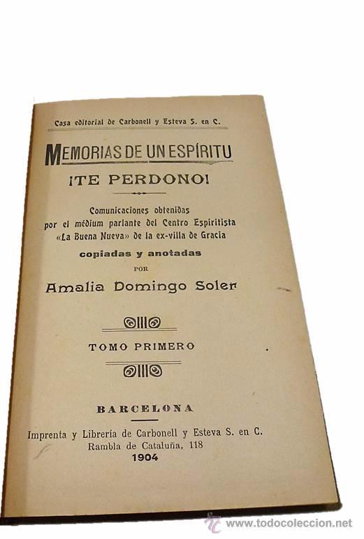 Libros antiguos: A.D.SOLER, TE PERDONO- MEMORIAS DE UN ESPIRITU 5 TOMOS - 1.904 - Foto 3 - 54305081