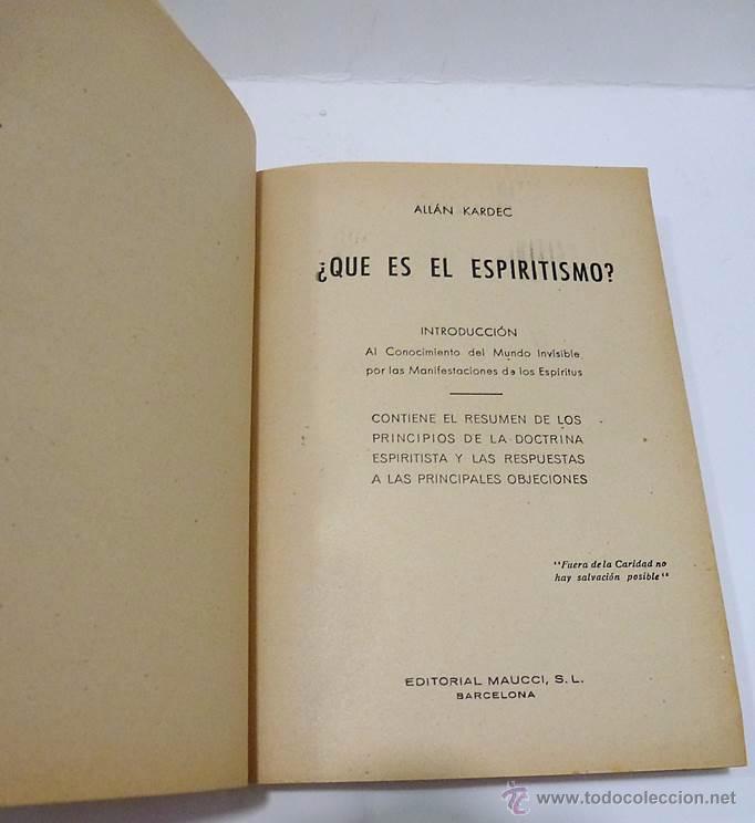 Libros antiguos: ALLAN KARDEC- DOS LIBROS - MANIFESTACIONES ESPIRITISTAS Y ¿ QUE ES EL ESPIRITISMO? - Foto 4 - 54305525