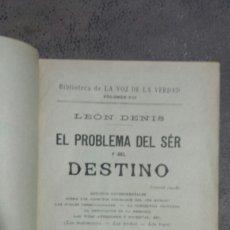 Libros antiguos: EL PROBLEMA DEL SER Y DEL DESTINO- LEON DENIS. Lote 56490133