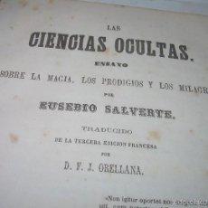 Libros antiguos: LAS CIENCIAS OCULTAS..MAGIA,PRODIGIOS,MILAGROS. ETC...AÑO 1.865. Lote 56615936