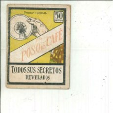 Libros antiguos: EL POSO DE CAFÉ. TODOS SUS SECRETOS REVELADOS. PROFESOR CROZAL. Lote 56945261