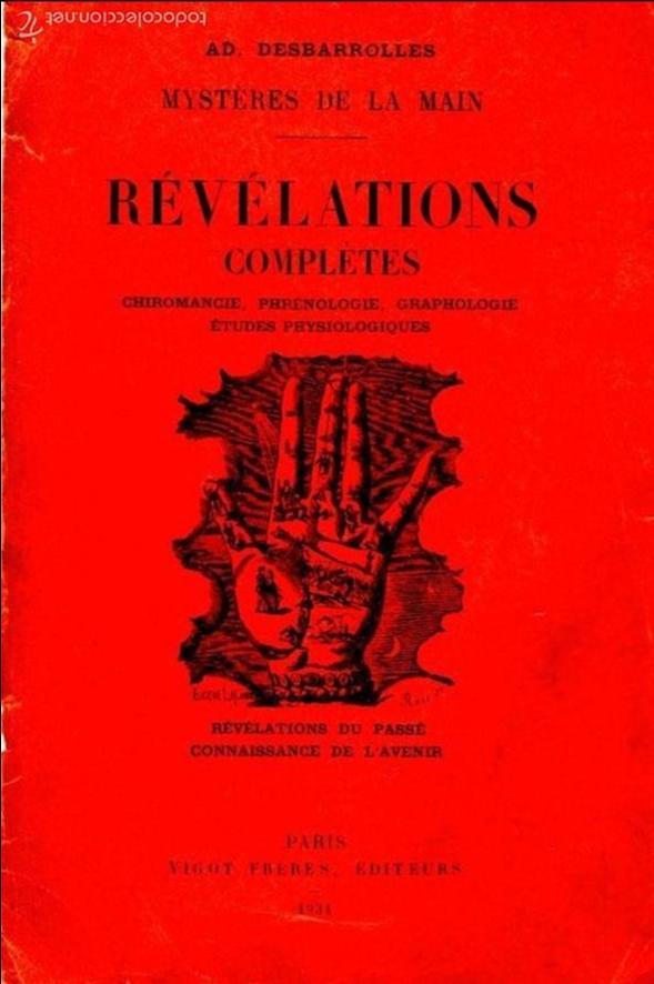 MYSTÉRES DE LA MAIN - RÉVÉLATIONS COMPLETES - QUIROMANCIA, FRENOLOGIA. GRAFOLOGÍA (1934) EN FRANCÉS (Libros Antiguos, Raros y Curiosos - Parapsicología y Esoterismo)