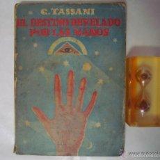 Libros antiguos: G. TASSANI. EL DESTINO REVELADO POR LAS MANOS. 1928. MUY LUSTRADO. FOLIO MENOR.. Lote 57620422