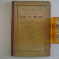 Libros antiguos: JUAN CODINA. COMPENDIO DE LAS EXPLICACIONES DE LENGUA HEBREA.1900.HEBRAICA.KÁBALA. Lote 57684420