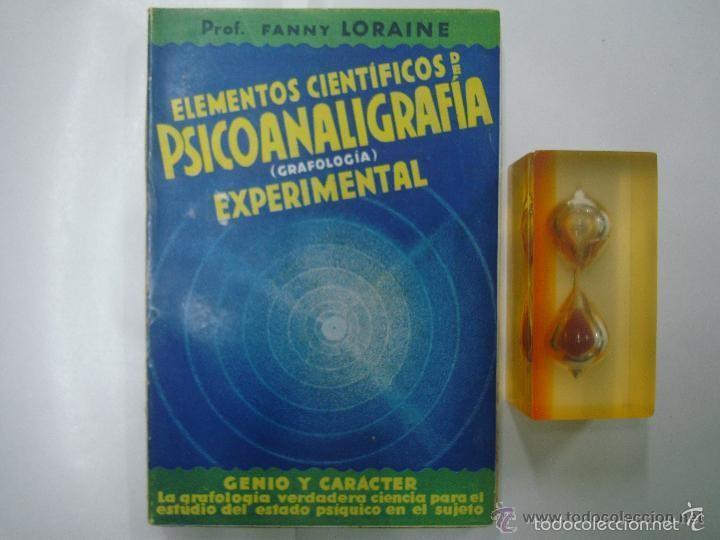 FANNY LORAINE. ELEMENTOS CIENTÍFICOS DE PSICOANALIGRAFIA.1932.GRAFOLOGIA. ILUST. (Libros Antiguos, Raros y Curiosos - Parapsicología y Esoterismo)