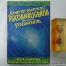 Libros antiguos: FANNY LORAINE. ELEMENTOS CIENTÍFICOS DE PSICOANALIGRAFIA.1932.GRAFOLOGIA. ILUST.. Lote 57728832